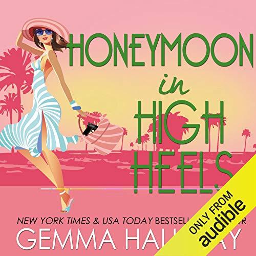 Honeymoon in High Heels Audiobook By Gemma Halliday cover art
