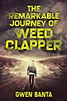 The Remarkable Journey Of Weed Clapper: Large Print Edition