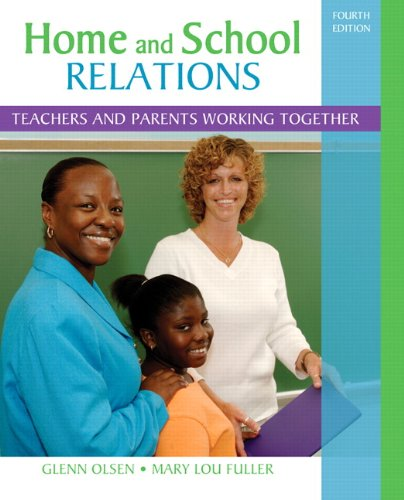 Home and School Relations: Teachers and Parents Working...