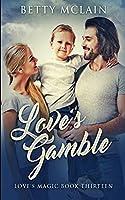 Love's Gamble (Love's Magic Book 13)