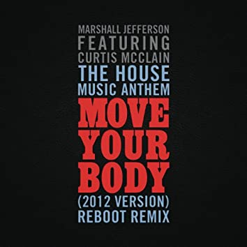 The House Music Anthem (Move Your Body) [2012 Version] [Reboot Remix]