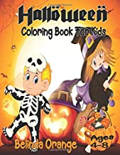 Halloween Coloring Book for Kids Ages 4 - 8: Coloring Book for Toddlers (100 Pages, Printed On One Side)