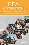 Real Connections: Ministries to Strengthen Church and Community Relationships