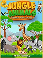Jungle Animals Coloring book for kids 4-8: The Perfect Activity book for children full of cute jungle animals. This Book provides hours of pure enjoy.