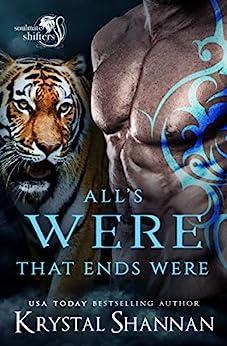 All's Were That Ends Were: Soulmate Shifters World (Soulmate Shifters in Mystery, Alaska Book 6) by [Krystal Shannan]