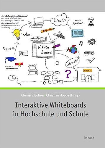 Interaktive Whiteboards in Hochschule und Schule