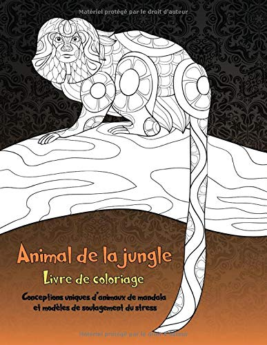 Animal de la jungle - Livre de coloriage - Conceptions uniques d'animaux de mandala et modèles de soulagement du stress