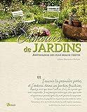 AMOURS DE JARDINS ANTHOLOGIE DES PLUS BEAUX TEXTES