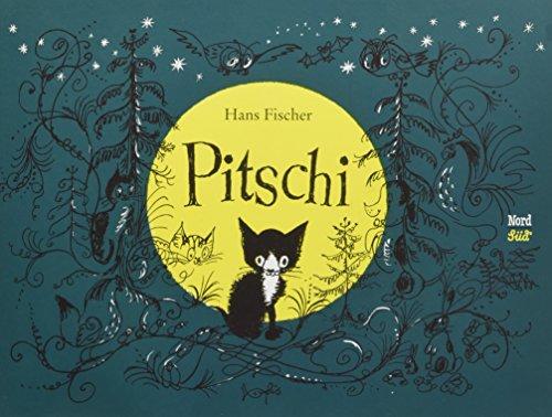 Pitschi: Das Kätzchen, das immer etwas anderes wollte. Eine traurige Geschichte, die aber gut aufhört