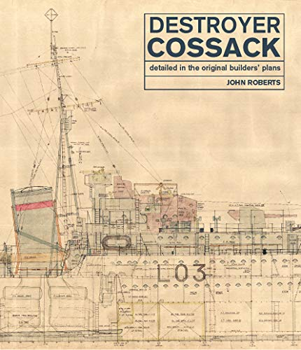 Destroyer Cossack: Detailed in the Original Builders' Plans