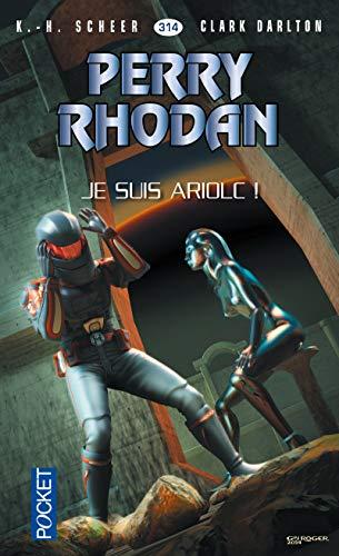 Perry Rhodan n°314 - Je suis Ariolc ! (1)