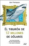 El tiburón de 12 millones de dólares: La curiosa economía del arte contemporáneo y las casas de subastas (Ariel)