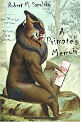 A Primate's Memoir by Sapolsky, Robert M.(March 27, 2001) Hardcover Unknown Binding