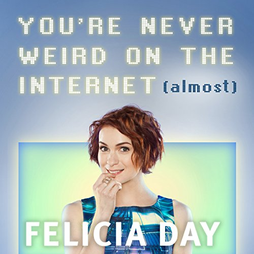 You're Never Weird on the Internet (Almost)                   By:                                                                                                                                 Felicia Day                               Narrated by:                                                                                                                                 Felicia Day                      Length: 6 hrs and 17 mins     594 ratings     Overall 4.7