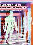 FUNDAMENTOS DE REHABILITACIÓN FÍSICA. Cinesiología del sistema musculoesquelético (Bicolor) (Medicina)
