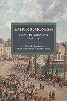Empiriomonism: Essays in Philosophy, Books 1–3 (Historical Materialism)