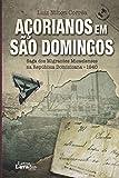 Açorianos em São Domingos: Saga dos Migrantes Micaelenses na República Dominicana...