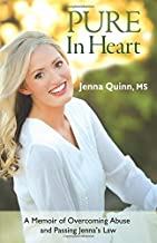 Pure In Heart: A Memoir of Overcoming Abuse and Passing Jenna's Law