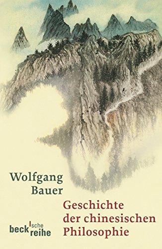 Geschichte der chinesischen Philosophie: Konfuzianismus, Daoismus, Buddhismus (Beck\'sche Reihe)