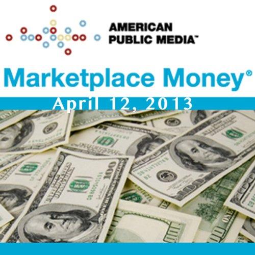 Marketplace Money, April 12, 2013 cover art
