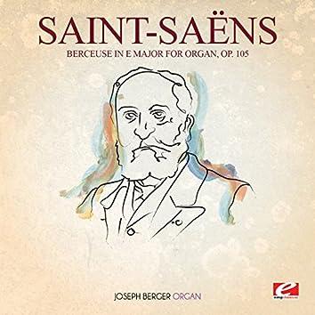 Saint-Saëns: Berceuse in E Major for Organ, Op. 105 (Digitally Remastered)