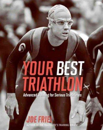 Your Best Triathlon Advanced Training For Serious Triathletes Your Best Triathlon