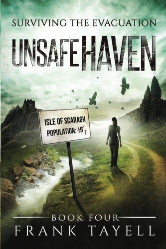 Surviving The Evacuation, Book 4: Unsafe Haven: Volume 4