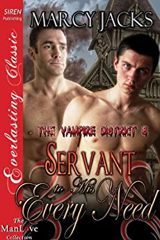 Servant to His Every Need [The Vampire District 8] (Siren Publishing Everlasting Classic ManLove) by [Marcy Jacks]