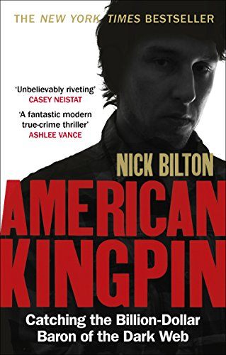 American Kingpin: Catching the Billion-Dollar Baron of the Dark Web (English Edition)