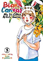 Blank Canvas My So-called Artist's Journey Kakukaku Shikajika 3 (Blank Canvas: My So-called Artist's Journey: Kakukaku Shikajika)
