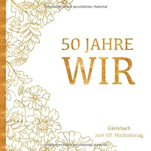 Goldene Hochzeit Gästebuch - 50 Jahre WIR: Gästebuch und Erinnerungsalbum zum 50. Hochzeitstag |...