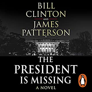 The President Is Missing                   By:                                                                                                                                 President Bill Clinton,                                                                                        James Patterson                               Narrated by:                                                                                                                                 Dennis Quaid,                                                                                        January LaVoy,                                                                                        Peter Ganim,                   and others                 Length: 13 hrs and 9 mins     734 ratings     Overall 3.9