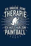 Paintball: Therapie? Paintball!:...