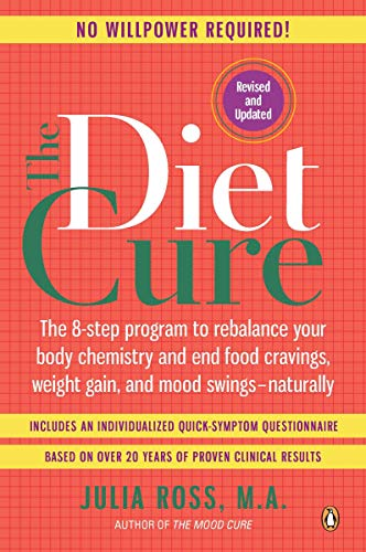 Compare Textbook Prices for The Diet Cure: The 8-Step Program to Rebalance Your Body Chemistry and End Food Cravings, Weight Gain, and Mood Swings--Naturally 1 Edition ISBN 0783324810134 by Ross, Julia