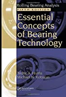 Essential Concepts of Bearing Technology (Rolling Bearing Analysis, Fifth Edtion)