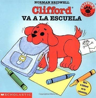 Clifford va a la escuela (Spanish Edition)