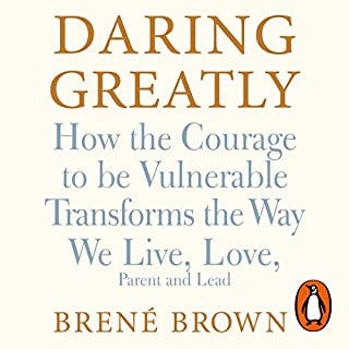 Daring Greatly     How the Courage to Be Vulnerable Transforms the Way We Live, Love, Parent, and Lead              De :                                                                                                                                 Brené Brown                               Lu par :                                                                                                                                 Brené Brown                      Durée : 6 h et 30 min     2 notations     Global 5,0