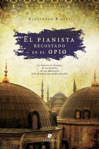 El pianista recostado en el opio de Alexandra Risley