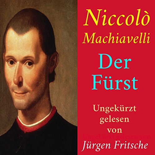 Der Fürst                   Written by:                                                                                                                                 Niccolò Machiavelli                               Narrated by:                                                                                                                                 Jürgen Fritsche                      Length: 3 hrs and 35 mins     Not rated yet     Overall 0.0