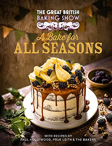 The Great British Baking Show: A Bake for All Seasons