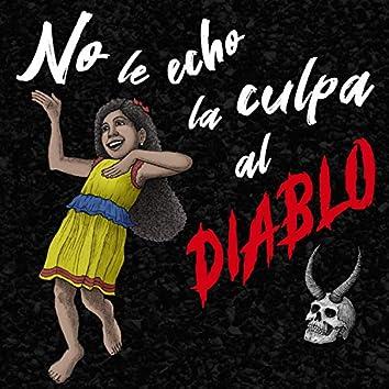 No Le Echo la Culpa al Diablo