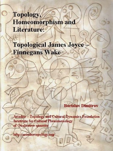 Topology, Homeomorphism and Literature: Topological James Joyce – Finnegans Wake (Cultural Phenomenology of Qualitative quantity Book 2)