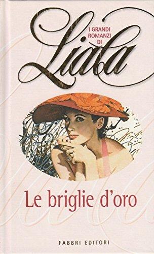 I grandi romanzi di Liala - Le briglie d'oro ed.Fabbri A85