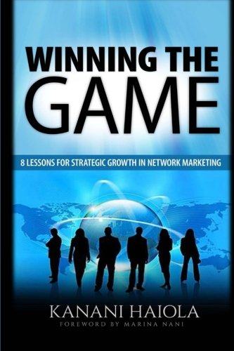 Winning the Game: 8 Lessons for Strategic Growth in Network Marketing