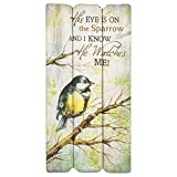 P. Graham Dunn His Eye is On The Sparrow 12 x 6 Small Fence Post Wood Look Decorative Sign...