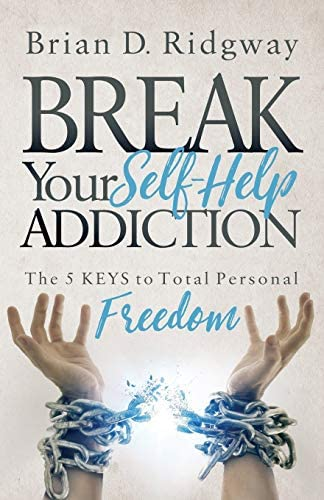 Break Your Self Help Addiction The 5 Keys to Total Personal Freedom product image