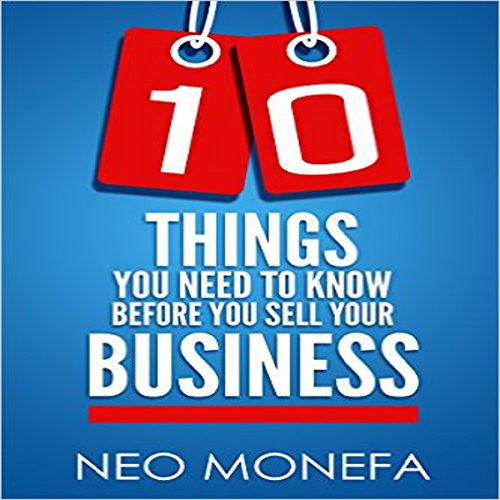 10 Things You Need to Know Before You Sell Your Business audiobook cover art