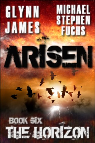 ARISEN, Book Six - The Horizon by [Michael Stephen Fuchs, Glynn James]