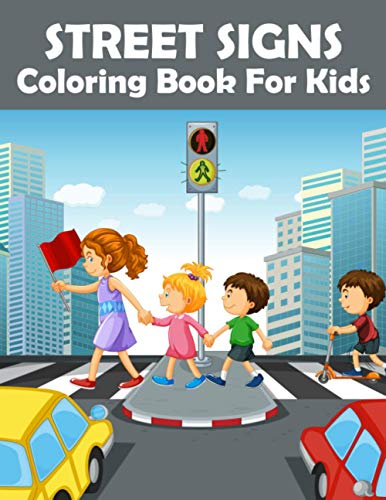 Street Signs Coloring Book For Kids: Street Signs to Color and Cut Best Gift For Kids And Toddler .V