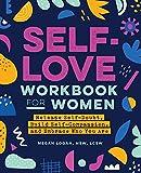 Self-Love Workbook for Women: Release...